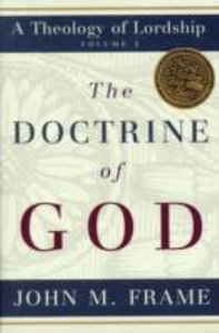 Image for The Doctrine of God  No. 2 Theology Of Lordship Series