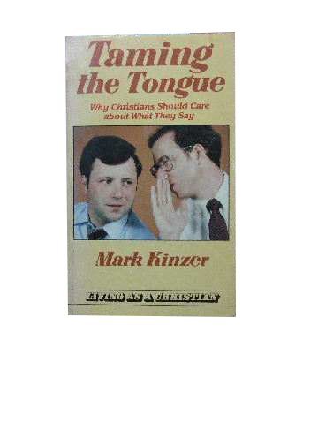 Image for Taming the Tongue  Why Christians should care about what they say