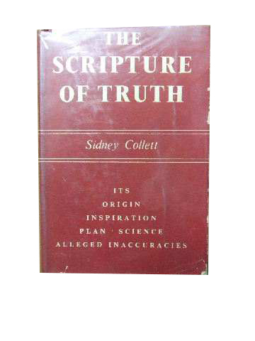 Image for The Scripture of Truth .. Its Origin - Its Languages -  Its Translations - Its Canon - Its Symbols - Its Inspiration - Its Alleged Errors and Contradictions - Its Plan - Its Science -.