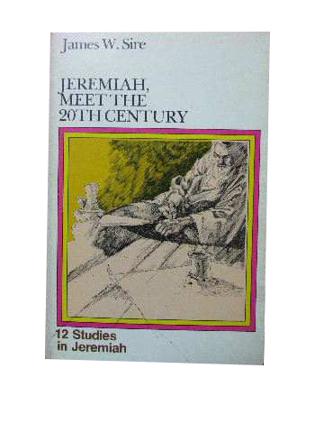 Image for Jeremiah Meet the 20th Century  12 Studies in Jeremiah
