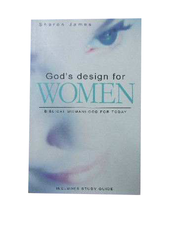 Image for God's Design for Women: Biblical Womanhood for Today  includes Study Guide