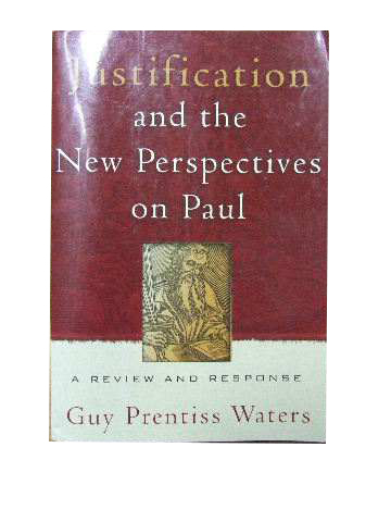 Image for Justification and the New Perspectives on Paul. A Review and Response.