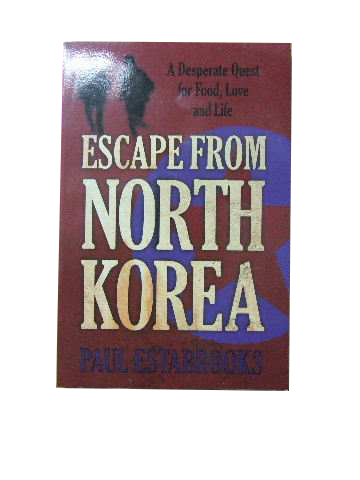 Image for Escape from North Korea  A desperate quest for food, love, and life