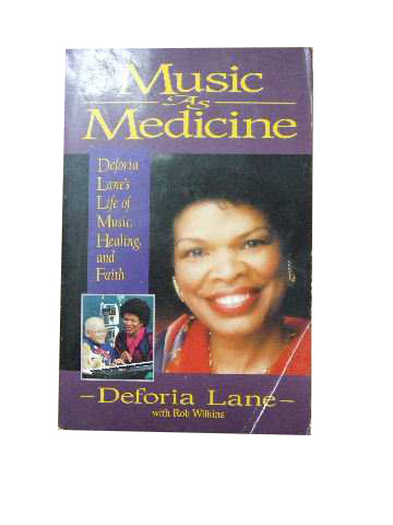 Image for Music as Medicine  Deforia Lane's life of music, healing, and faith