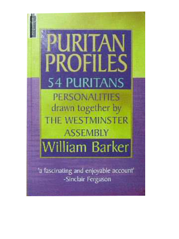 Image for Puritan Profiles  54 influential Puritans at the time when the Westminster Confession of Faith was writtenAssembly