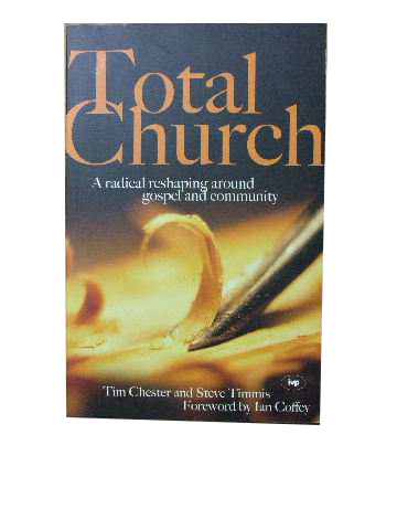 Image for Total Church  A radical reshaping around gospel and community
