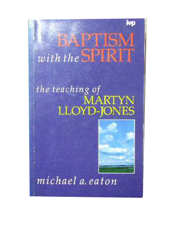 Image for Baptism with the Spirit. The Teaching of Martyn Lloyd-Jones.