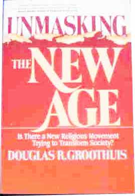 Image for Unmasking the New Age  Is There a New Religious Movement Trying to Transform Society?