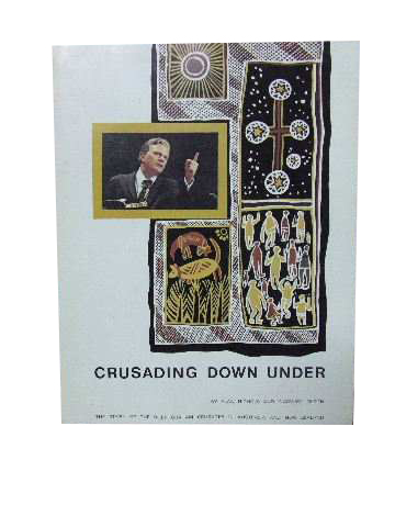 Image for Crusading Down Under  The Story of the Billy Graham Crusades in Australia and New Zealand