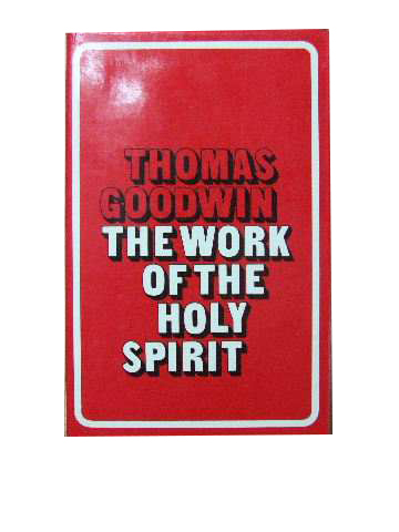 Image for Works of Thomas Goodwin. Vol 6. The Work of the Holy Spirit in our Salvation.
