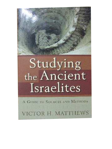 Image for Studying the Ancient Israelites A Guide to Sources and Methods.