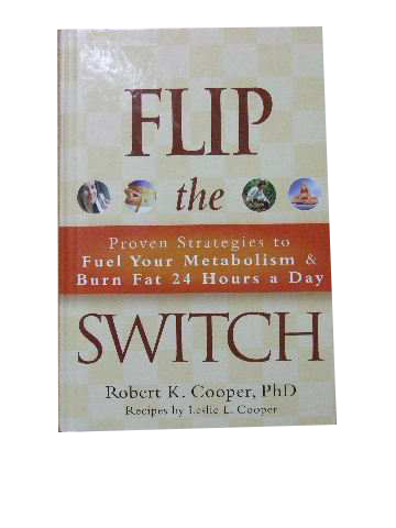 Image for Flip the Switch  Proven Strategies to Fuel your Metabolism and burn fat 24 hours a day