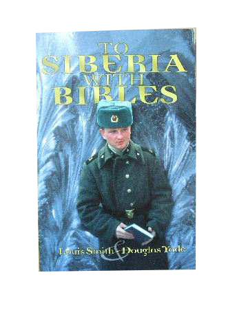 Image for To Siberia with Bibles.