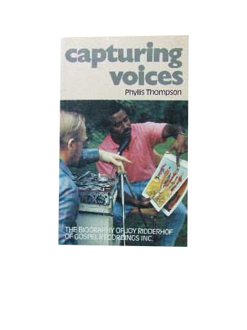 Image for Capturing Voices  The Story of Joy Ridderhof of Gospel Recordings Inc.