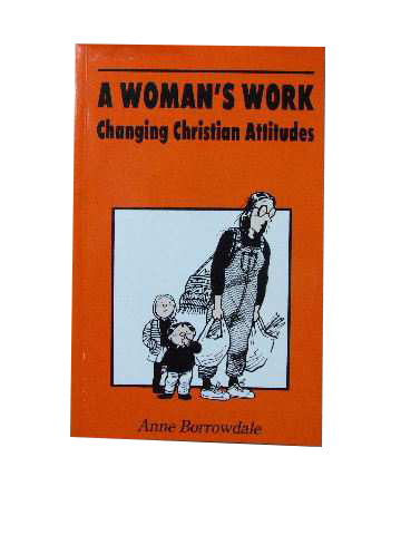 Image for A Woman's Work  Changing Christian Attitudes