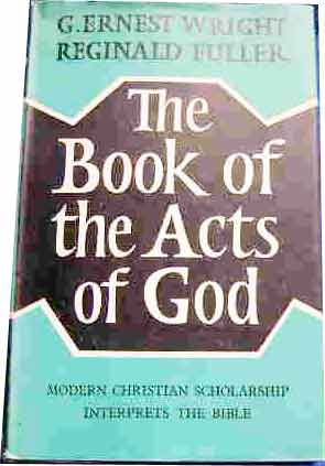 Image for The Book of the Acts of God  Christian Scholarship Interprets the Bible