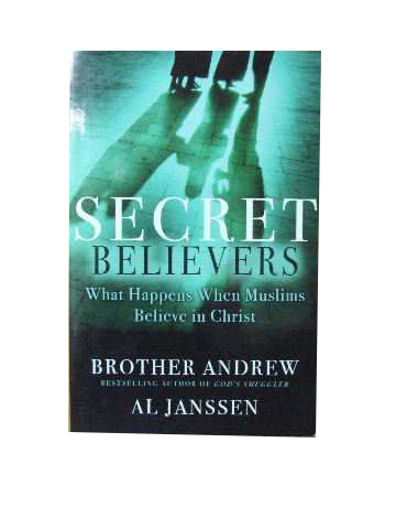 Image for Secret Believers  What happens when Muslims turn to Christ?
