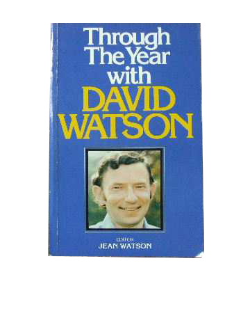 Image for Through The Year with David Watson  Devotional Readings for Everyday Edited by Jean Watson