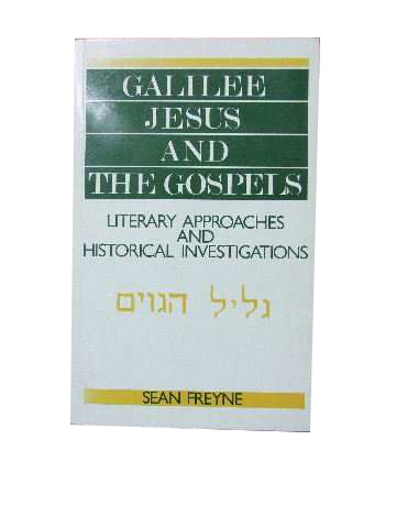 Image for Galilee, Jesus and the Gospels  Literary approaches adnd historical investigations