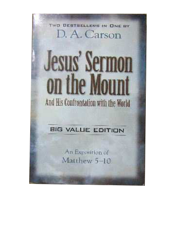 Image for Jesus' Sermon on the Mount & Jesus' Confrontation with the World  An Exposition of Matthew 5 - 10