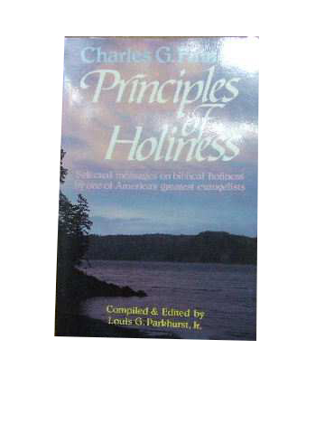 Image for Principles of Holiness  Selected messages on biblical holiness by one of America's greatest evangelists