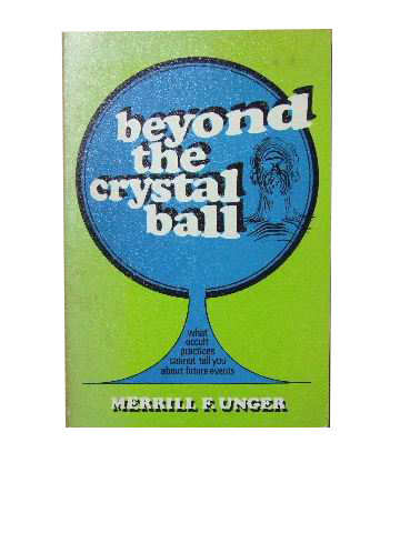 Image for Beyond The Crystal Ball  What occult practices cannot tell you about future events