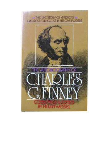 Image for The Autobiography of Charles G. Finney  (condensed and edited by Helen Wessel)