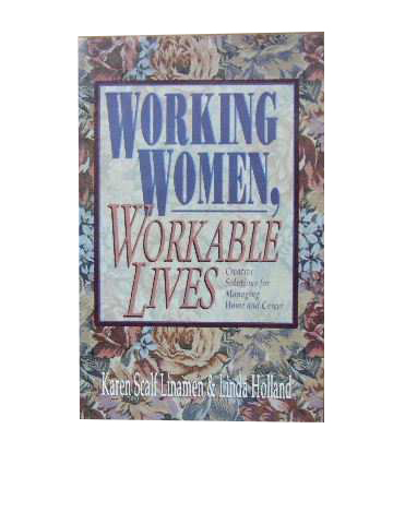 Image for Working Women, Workable Lives  Creative solutions for managing home and career