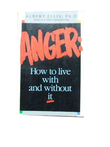 Image for Anger: how to live with and without it.