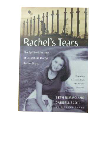 Image for Rachel's Tears  The spiritual journey of Columbine martyr Rachel Scott