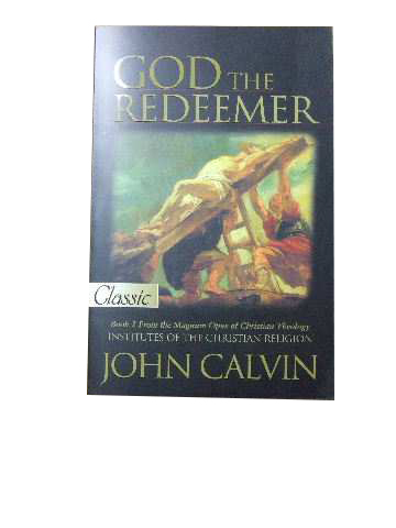 Image for God the Redeemer  Book 2 from Institutes of the Christian Religion