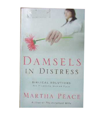 Image for Damsels in Distress  Biblical solutions to problems women face