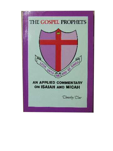 Image for The Gospel Prophets  An applied commentart on Isaiah and Micah