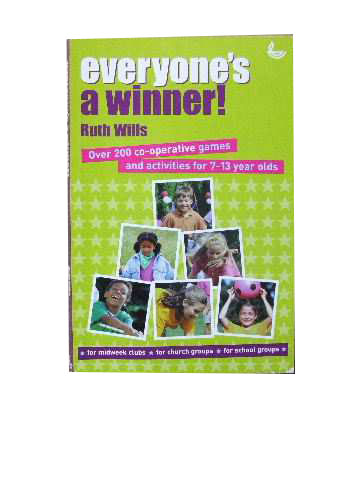 Image for Everyone's a Winner  Over 200 cooperative games and activities for 7-13 year olds