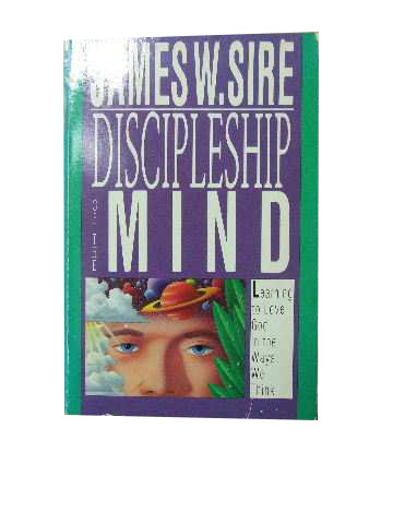 Image for Discipleship of the Mind  Learning to love God in the ways we think