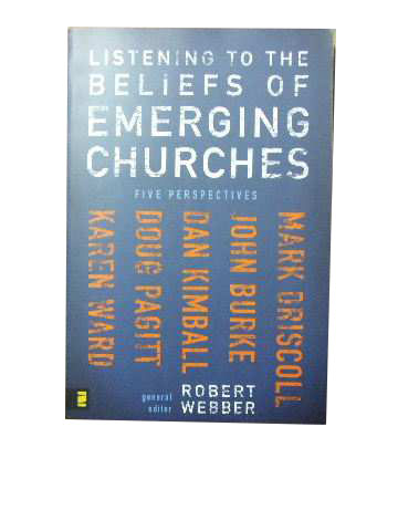 Image for Listening to the Beliefs of Emerging Churches  Five perspectives