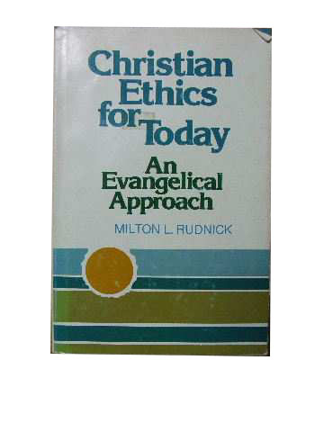 Image for Christian Ethics for Today  An Evangelical Approach