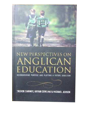 Image for New Perspectives on Anglican Education  Reconsidering Purpose and Plotting A Future Direction