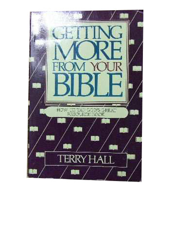 Image for Getting more from your Bible  How to tap God's great resource book