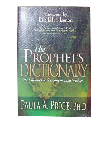 Image for The Prophet's Dictionary  The Ultimate Guide to supernatural wisdom