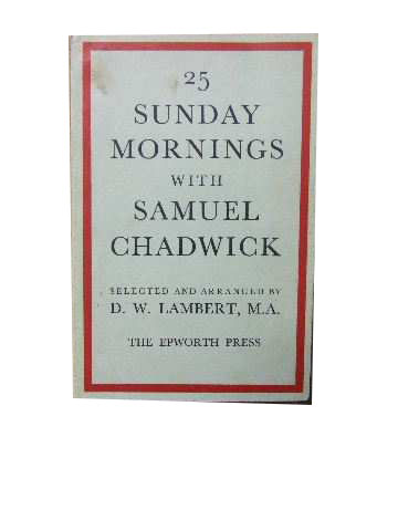 Image for Twenty-five Sunday Mornings with Samuel Chadwick  (selected and arranged by D.W.Lambert)