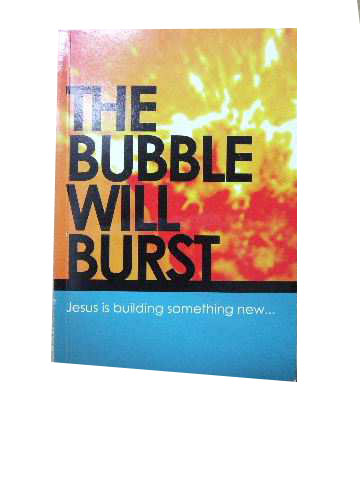 Image for The Bubble Will Burst  Jesus is building something new