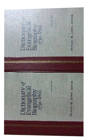 Image for Dictionary of Evangelical Biography 1730-1860 Volumes One and Two.