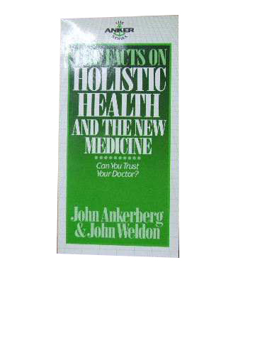 Image for The Facts on Holistic Health and th eNew Medicine.