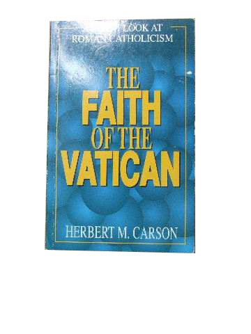 Image for Faith of the Vatican  A fresh look at Roman Catholicism
