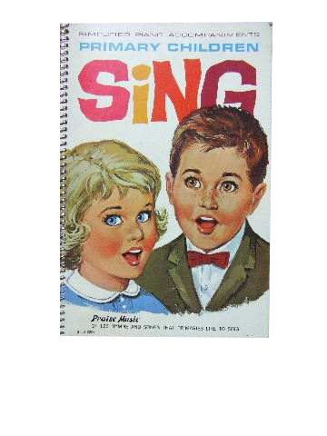 Image for Primary Children Sing  Praise music of 126 hymns and songs that primaries like to sing