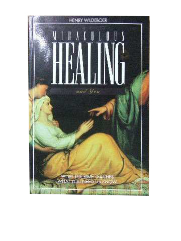 Image for Miraculous Healing and You  What the Bible teaches; what you need to know