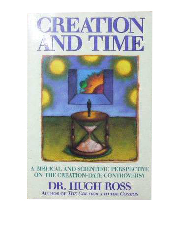 Image for Creation and Time: A Biblical and Scientific Perspective on the Creation-Date Controversy.