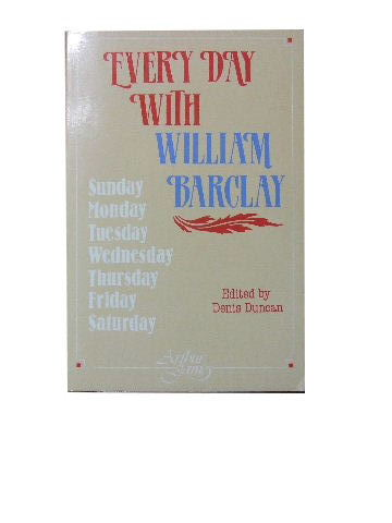 Image for Every Day with William Barclay  Edited by Denis Duncan