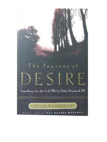Image for The Journey of Desire  Searching From the Life We've Only Dreamed Of